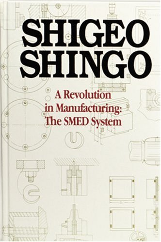 A Revolution in Manufacturing: The SMED System - Shigeo Shingo