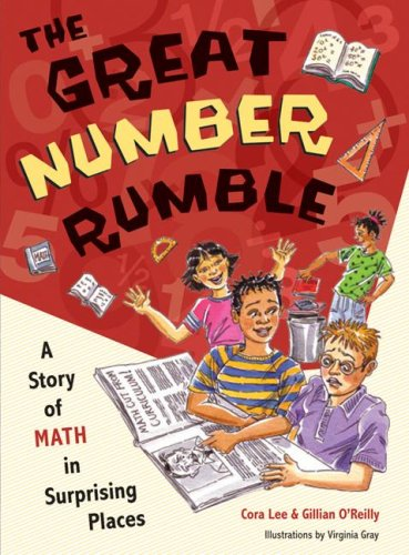 The Great Number Rumble: A Story of Math in Surprising Places - Cora Lee, Gillian O'Reilly