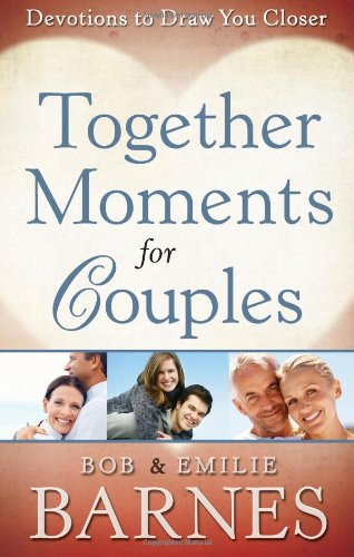 Together Moments for Couples: Devotions to Draw You Closer - Bob Barnes; Emilie Barnes