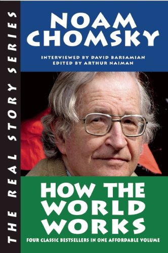 How the World Works - Noam Chomsky