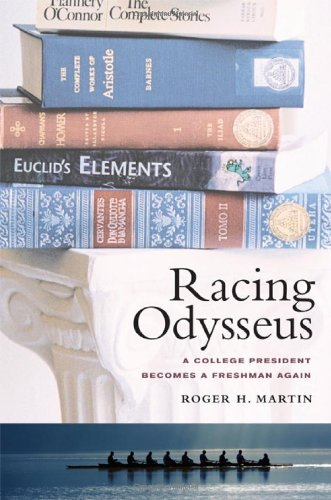 Racing Odysseus: A College President Becomes a Freshman Again - Roger H. Martin