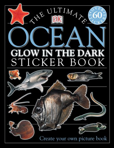Ultimate Sticker Book: Glow in the Dark: Ocean Creatures (Ultimate Sticker Books) - DK Publishing