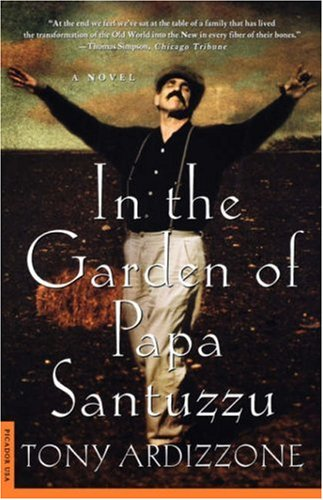 In the Garden of Papa Santuzzu: A Novel - Tony Ardizzone