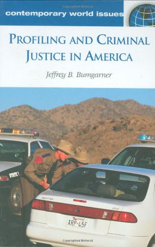 Profiling and Criminal Justice in America: A Reference Handbook (Contemporary World Issues) - Jeff Bumgarner