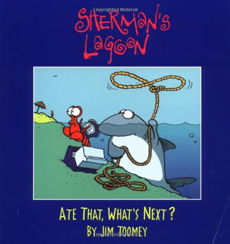 Sherman's Lagoon: Ate That, What's Next? - Jim Toomey