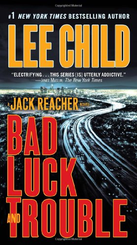 Bad Luck and Trouble (Jack Reacher) - Lee Child