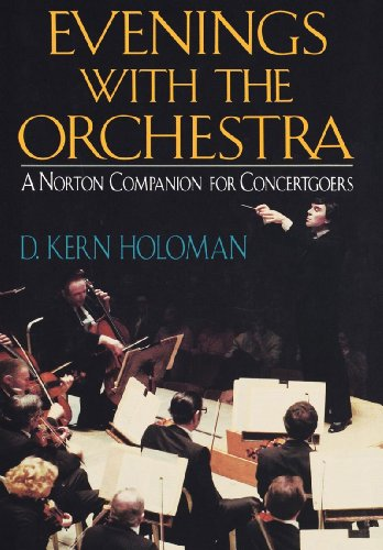 Evenings with the Orchestra: A Norton Companion for Concertgoers - D Kern Holoman