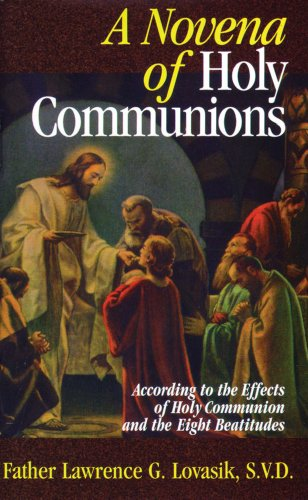 A Novena of Holy Communions: According to the Effects of Holy Communion and the Eight Beatitudes - Rev. Fr. Lawrence Lovasik S.V.D.
