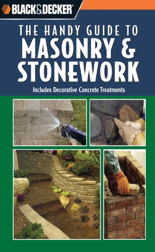 Black and Decker The Handy Guide to Masonry  &  Stonework (Black  &  Decker Handy Guides) - Creative Publishing International