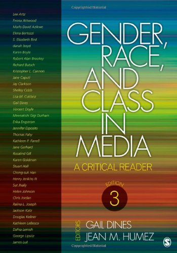 Gender, Race, and Class in Media: A Critical Reader - Gail Dines; Jean M. (McMahon) Humez