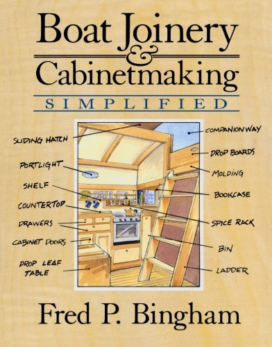 Boat Joinery and Cabinet Making Simplified - Fred Bingham