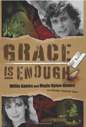 Grace is Enough - Willie Aames; Maylo Upton-Aames; Carolyn Stanford Goss
