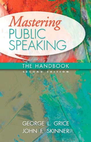 Mastering Public Speaking: The Handbook (2nd Edition) - George L. Grice; John F. Skinner