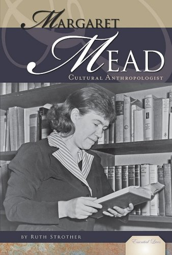 Margaret Mead: Cultural Anthropologist (Essential Lives) - Ruth Strother