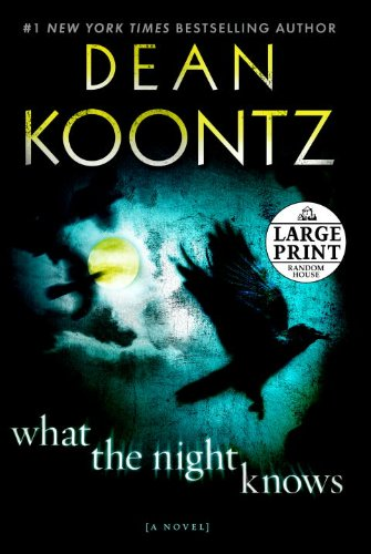 What the Night Knows: A Novel (Random House Large Print) - Dean Koontz
