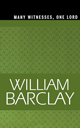 Many Witnesses, One Lord (The William Barclay Library) - William Barclay