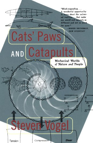 Cats' Paws and Catapults: Mechanical Worlds of Nature and People - Steven Vogel
