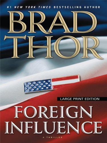 Foreign Influence (Thorndike Core) - Brad Thor