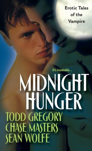 Midnight Hunger - Todd Gregory; Sean Wolfe; Chase Masters