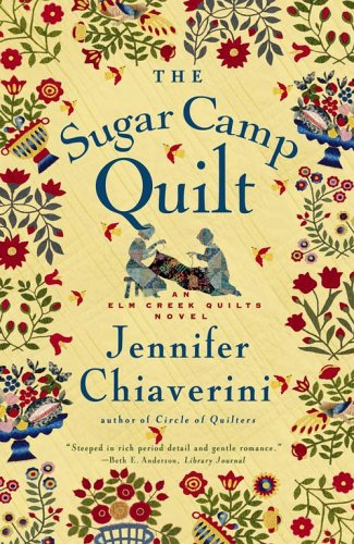 The Sugar Camp Quilt (Elm Creek Quilts Series #7) - Jennifer Chiaverini