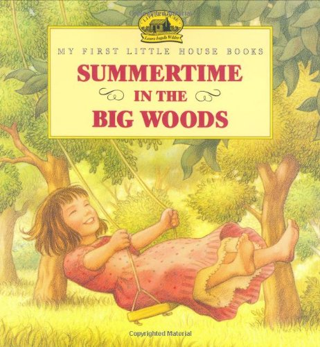 Summertime in the Big Woods (Little House) - Laura Ingalls Wilder