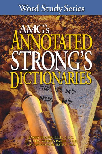 AMG's Annotated Strong's Dictionaries (Word Study Series) - James Strong; Dr. Warren Patrick Baker D.R.E.; Dr. Spiros Zodhiates