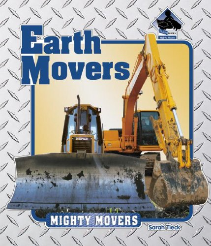 Earth Movers (Mighty Movers) - Sarah Tieck