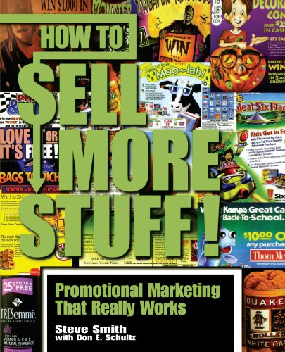 How to Sell More Stuff!: Promotional Marketing That Really Works - Steve Smith; Don E. Schultz
