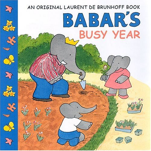 Babar's Busy Year - Laurent de Brunhoff