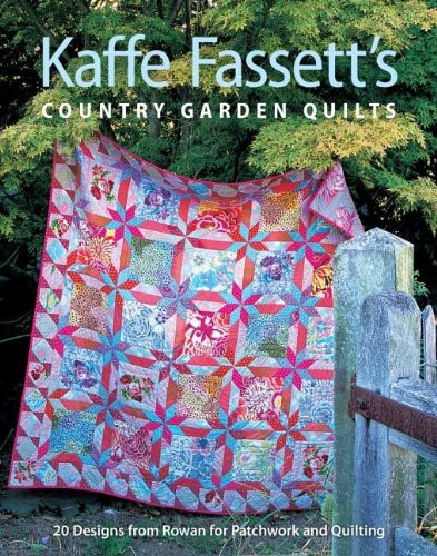 Kaffe Fassett's Country Garden Quilts: 20 Designs from Rowan for Patchwork and Quilting - Kaffe Fassett