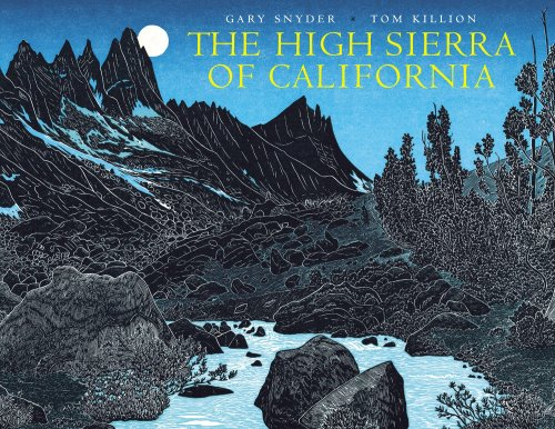 High Sierra of California, The - Gary Snyder