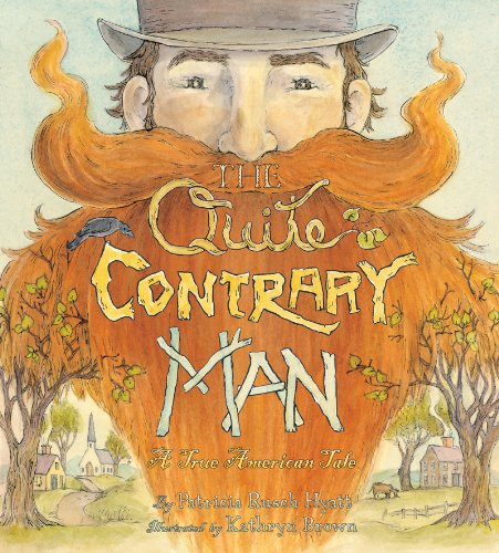 The Quite Contrary Man: A True American Tale - Patricia Rusch Hyatt