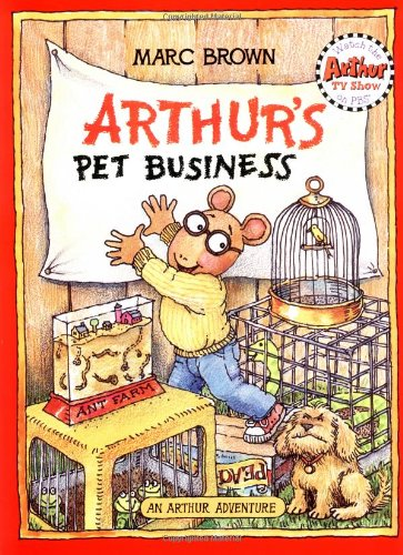 Arthur's Pet Business (An Arthur Adventure) - Marc Brown