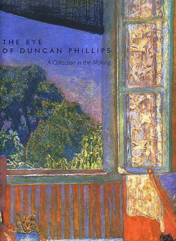 The Eye of Duncan Phillips: A Collection in the Making - Erika D. Passantino; David W. Scott