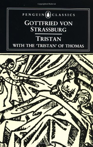 Tristan: With the Surviving Fragments of the 'Tristran of Thomas' (Penguin Classics) - Gottfried von Strassburg