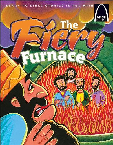 The Fiery Furnace - Arch Books - Melinda Kay Busch