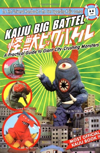 Kaiju Big Battel: A Practical Guide to Giant City-Crushing Monsters - Studio Kaiju