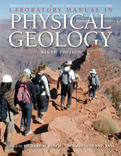 Laboratory Manual in Physical Geology (9th Edition) - AGI - American Geological Institute, M. National Association of Geoscience Teachers, Richard M. Busch