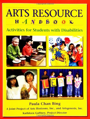 Arts Resource Handbook: Activities for Students with Disabilities - Paula Chan Bing