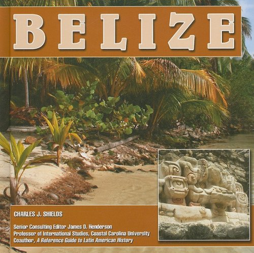 Belize (Central America Today) - Charles J. Shields