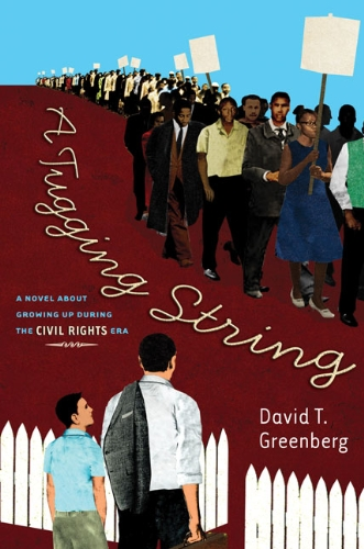 A Tugging String: A Novel About Growing Up During the Civil Rights Era - David Greenberg