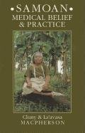 Samoan Medical Belief and Practice (Anthropology) - Cluny Macpherson; La'Avasa Macpherson
