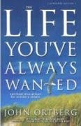 Life Youve Always Wanted - John Ortberg