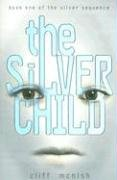 The Silver Child (Silver Sequence) - Cliff McNish