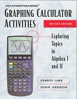 GRAPHING CALCULATOR ACTIVITIES, REVISED EDITION 21853 (DALE SEYMOUR MATH) - Pearson Education