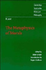 Kant: The Metaphysics of Morals (Cambridge Texts in the History of Philosophy) - Immanuel Kant