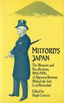 Mitford's Japan: The Memoirs and Recollections, 1866-1906, of Algernon Bertram Mitford, the First Lord Redesdale - Hugh Cortazzi