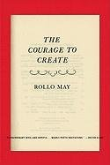 Courage To Create - Rollo May