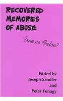 Recovered Memories of Abuse: True or False? (Monograph Series of the Psychoanalysis Unit of University College London Adn the Anna Freud Cen - Joseph Sandler; Peter Fonagy
