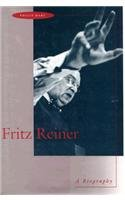 Fritz Reiner: A Biography - Philip Hart